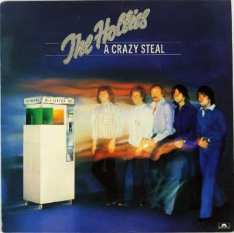 HOLLIES 1977 A Crazy Steal