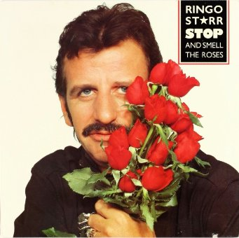 RINGO STARR 1981 Stop And Smell The Roses