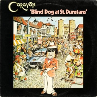 CARAVAN 1976 Blind Dog At St. Dunstans