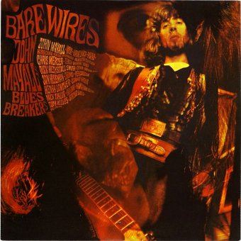 JOHN MAYALL'S BLUESBREAKERS 1968 Bare Wires