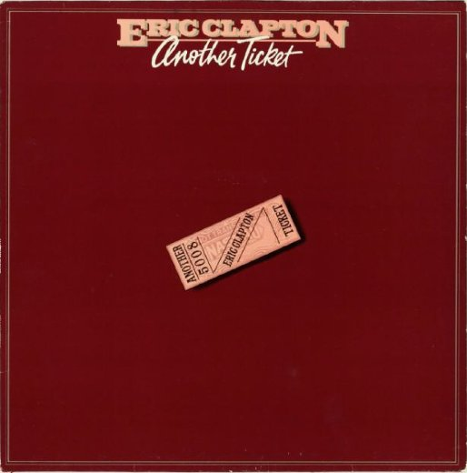 ERIC CLAPTON 1981 Another Ticket