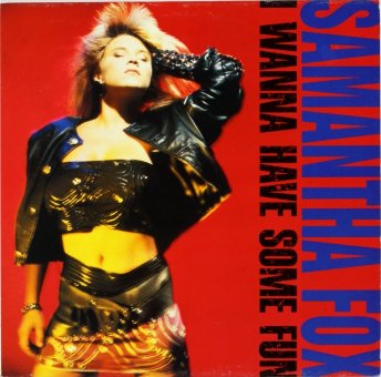 SAMANTHA FOX 1988 I Wanna Have Some Fun