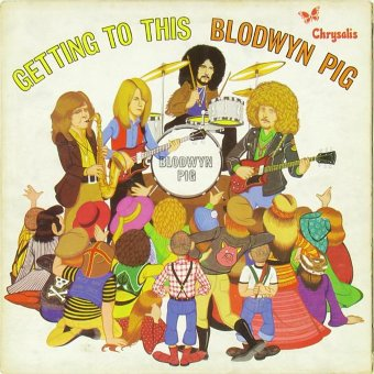 BLODWYN PIG 1970 Getting To This