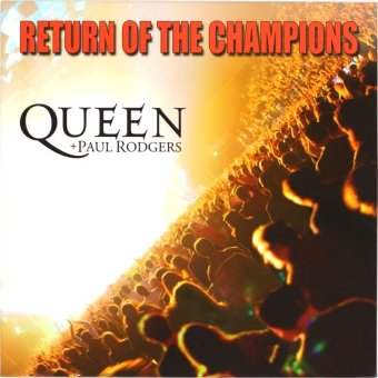 QUEEN + PAUL RODGERS 2005 Return Of The Champions