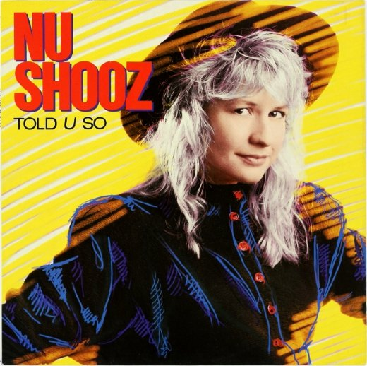 NU SHOOZ 1988 Told U So