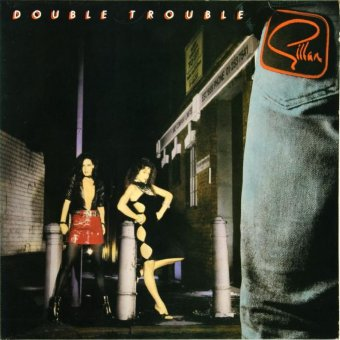 GILLAN 1981 Double Trouble