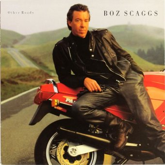BOZ SCAGGS 1988 Other Roads