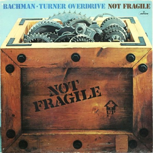 BACHMAN-TURNER OVERDRIVE 1974 Not Fragile