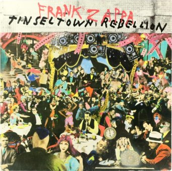 FRANK ZAPPA 1981 Tinseltown Rebellion