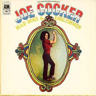 JOE COCKER 1970 Mad Dogs And Englishmen