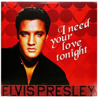 ELVIS PRESLEY 2017 I Need Your Love Tonight