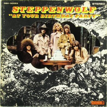 STEPPENWOLF 1969 At Your Birthday Party
