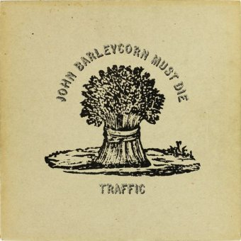 TRAFFIC 1970 John Barleycorn Must Die