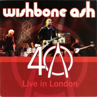 WISHBONE ASH 2009 40th Anniversary - Live In London