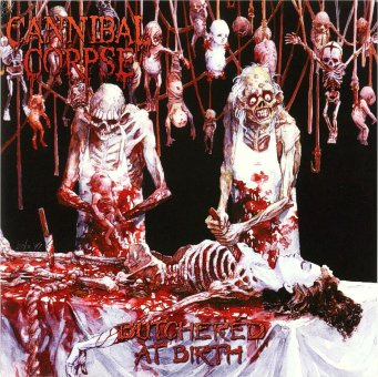 CANNIBAL CORPSE 1991 Butchered At Birth