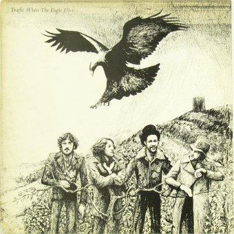 TRAFFIC 1974 When The Eagle Flies
