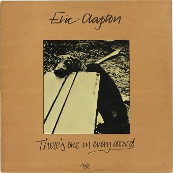 ERIC CLAPTON 1975 There's One In Every Crowd